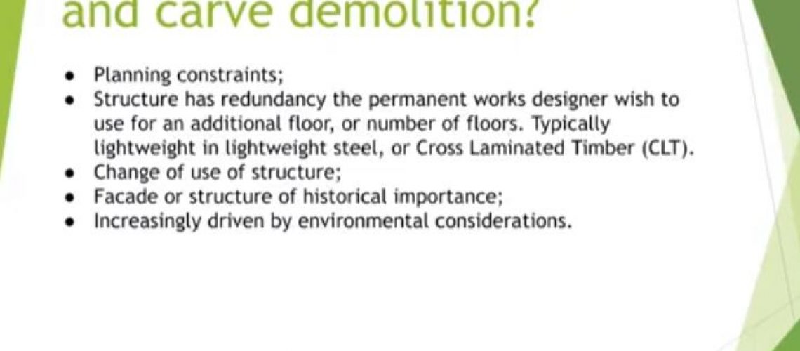 List of reasons cut and carve demolition methodology is used including planning constraints, change of use and carbon netzero